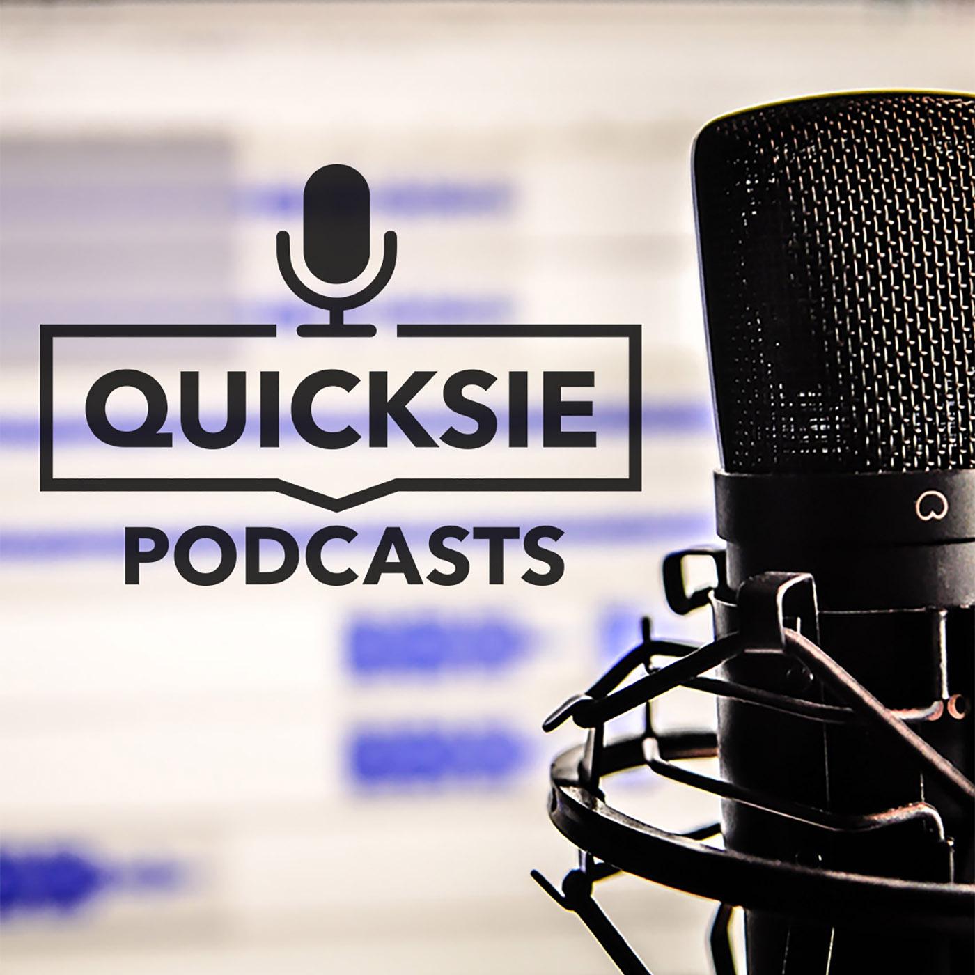 Quicksie Podcasts